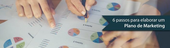 6 passos para elaborar um Plano de Marketing