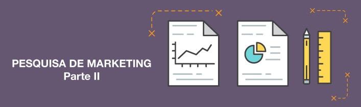 Fundamentos da Pesquisa de Marketing – Parte II