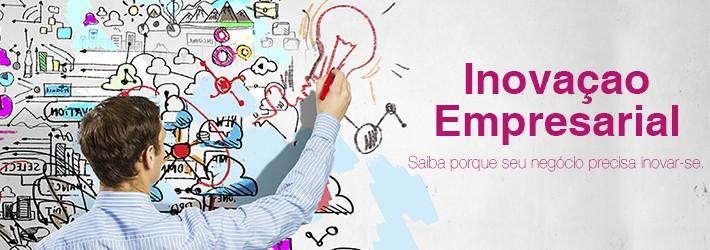 Inovação Empresarial: Saiba porque seu negócio precisa inovar-se