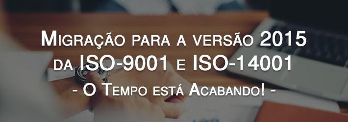 Migração para a versão 2015 da ISO 9001 e ISO 14001